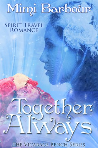 Together Always (The Vicarage Bench Series Book 6) (English Edition) von [Barbour, Mimi]