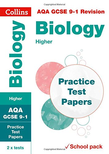 AQA GCSE Biology Higher Practice Test Papers: Shrink-wrapped school pack (Collins GCSE 9-1 Revision)