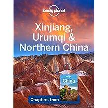 Lonely Planet Xinjiang, Urumqi & Northern China