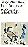 Les résidences secondaires ou La vie distraite (Folio)
