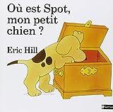 Spot: Ou Est Spot, Mon Petit Chien?