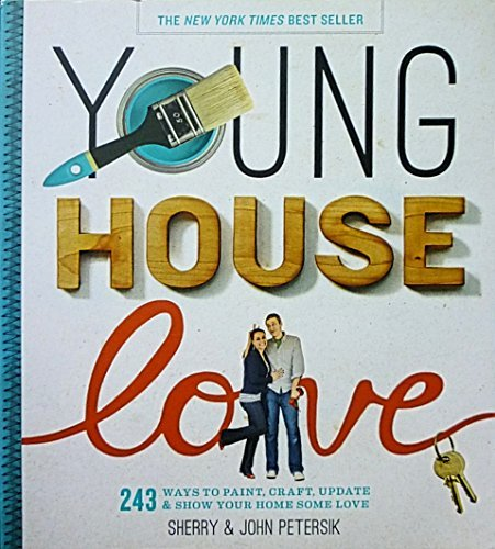 Young House Love by John and Sherry Petersik (2012-08-02)