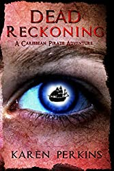 Dead Reckoning: A Caribbean Pirate Adventure - Novel (The Valkyrie Series Book 3)