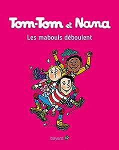 """Afficher """"Tom-Tom et Nana n° 25 Les mabouls déboulent"""""""