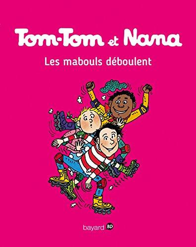 Tom-Tom et Nana, Tome 25: Les mabouls déboulent par Catherine Viansson Ponte