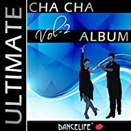 Dancelife presents: The Ultimate Cha Cha Album, Vol. 2
