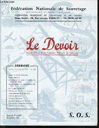 LE DEVOIR N°236 - ORGANE OFFICIEL DE LA FEDERATION NATIONALE DE SAUVETAGE (LE SPORT QUI SAUVE) - SOMMAIRE : MEDECINE DU SPORT / CREATION D'UN MUSEE DU SPORT / CHAMPIONNATS DE FRANCE DE JOUTES / CINQUANTENAIRE DE DLRG, INITIATIVE POUR SAUVER DES VIES, ETC.