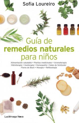 Descargar Libro Guía De Remedios Naturales Para Niños (LUCIÉRNAGA NOVA) de Sofía Loureiro