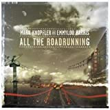 Mark Knopfler feat. Emmylou Harris: All the Roadrunning (Audio CD)