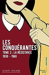 Les Conquérantes, tome 2 : La Résistance par Alain Leblanc