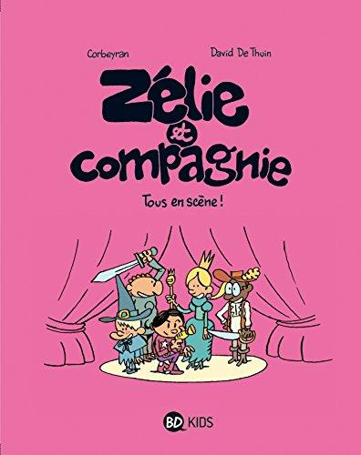Zélie et compagnie Tome 4: Tous en scène!