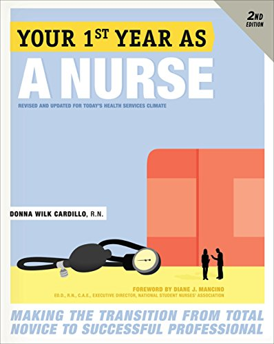 Your First Year As a Nurse, Second Edition: Making the Transition from Total Novice to Successful Professional (English Edition)