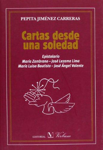 Cartas Desde Una Soledad (Ensayo (verbum)) por Pepita Jimenez Carreras