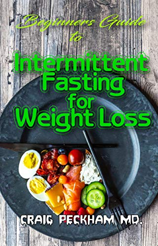 Beginners Guide To Intermittent Fasting for Weight Loss: Removing excess weight through adoption of intermittent fasting method! (English Edition)