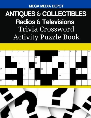 ANTIQUES & COLLECTIBLES Radios & Televisions Trivia Crossword Activity Puzzle Book