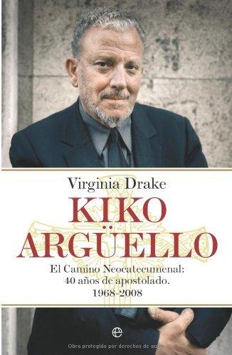 Kiko Arguello (Biografias Y Memorias) por Virginia Drake