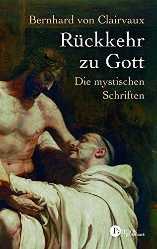 Rückkehr zu Gott: Die mystischen Schriften