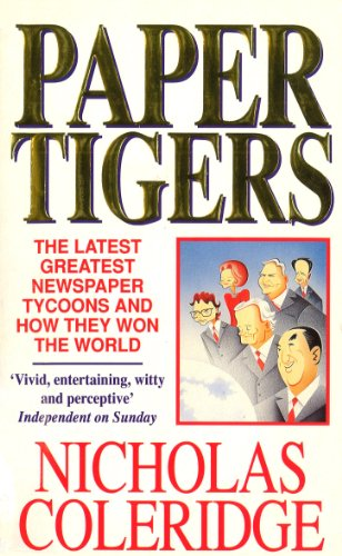 Paper Tigers: Latest Greatest Newspaper Tycoons and How They Won the World (English Edition) -