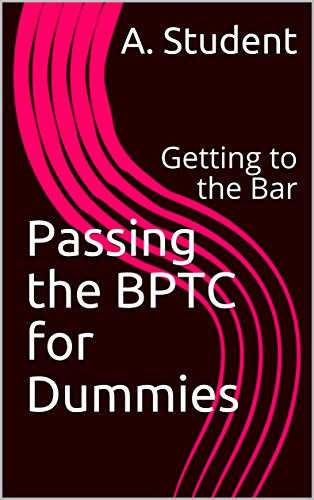 Passing the BPTC for Dummies: Getting to the Bar (English Edition)