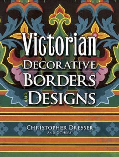 Victorian Decorative Borders and Designs (Dover Pictorial Archives) by Christopher Dresser (2008-06-11)
