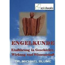 Engelkunde - Einführung in Geschichte, Wirkung und Wissenschaft