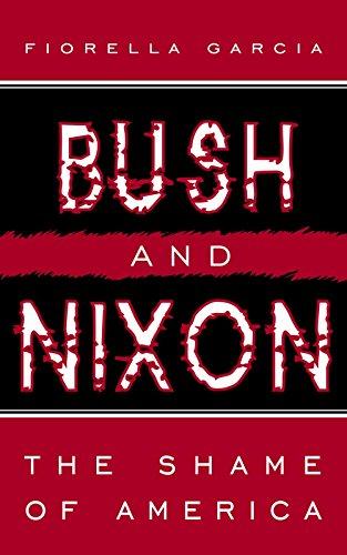 Bush and Nixon: The Shame of America