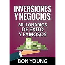 Inversiones y negocios: Millonarios de éxito y famosos (Spanish Edition)