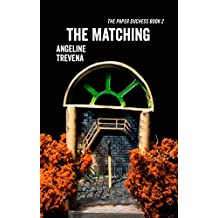 The Matching (The Paper Duchess Book 2)