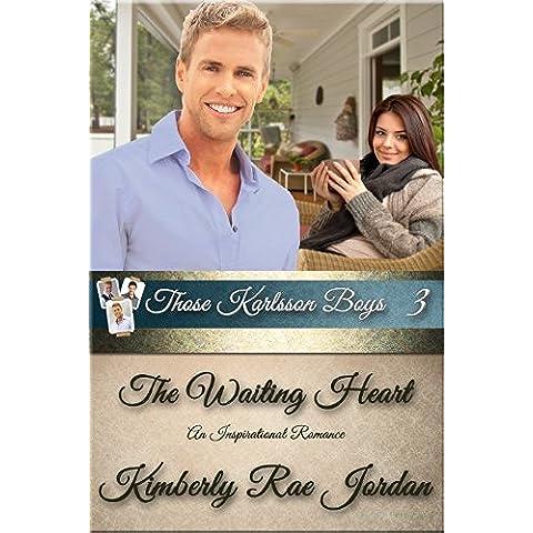 The Waiting Heart: An Inspirational Romance (Those Karlsson Boys Book 3) (English Edition)