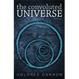 The Convoluted Universe Book IV by Dolores Cannon (2011-12-25)