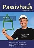 Passivhaus Kompendium 2015: Konsequent energieeffizient bauen