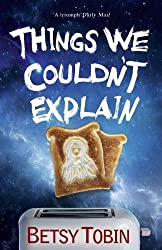Things We Couldn't Explain by Betsy Tobin (2014-09-01)