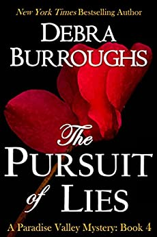 The Pursuit of Lies, Mystery with a Romantic Twist (Paradise Valley Mystery Series Book 4) (English Edition) von [Burroughs, Debra]