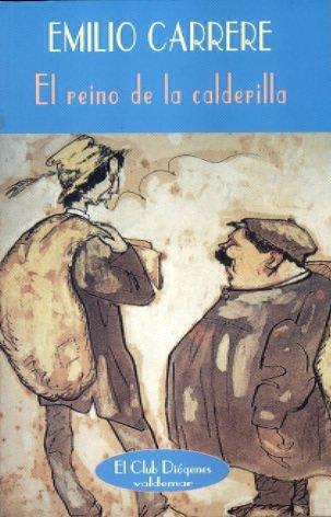 El reino de la calderilla (El Club Diógenes) por Emilio Carrere