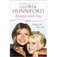 Always with You: Written by Gloria Hunniford, 2008 Edition, (First Edition, First Printing) Publisher: Hodder & Stoughton [Hardcover]