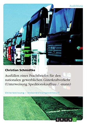 Ausfüllen eines Frachtbriefes für den nationalen gewerblichen Güterkraftverkehr (Unterweisung Speditionskauffrau / -mann)