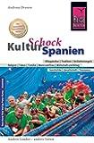 Reise Know-How KulturSchock Spanien: Alltagskultur, Traditionen, Verhaltensregeln, ...