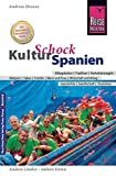 Reise Know-How KulturSchock Spanien: Alltagskultur, Traditionen, Verhaltensregeln, .. - Andreas Drouve