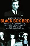 Black Box BRD: Alfred Herrhausen, die Deutsche Bank, die RAF und Wolfgang Grams - Andres Veiel