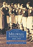 Millwall Football Club 1885--1939 (Archive Photographs: Images of Sport) by Chris Bethell (1999-11-01)