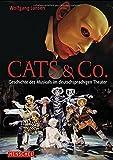 Cats & Co. Die Geschichte des Musicals im deutschsprachigen Theater