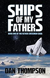 Ships of My Fathers (The Father Chessman Saga Book 1)
