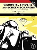 """Webbots, Spiders, and Screen Scrapers """"Webbots, Spiders, and Screen Scrapers"""" is for programmers and businesspeople who want to take full advantage of the vast resources available on the Web. The book first outlines the deficiencies of browsers and t..."""