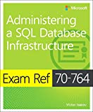 #10: Exam Ref 70-764 Administering a SQL Database Infrastructure