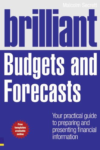 Brilliant Budgets and Forecasts: Your Practical Guide to Preparing and Presenting Financial Information (Brilliant Business) por Malcolm Secrett