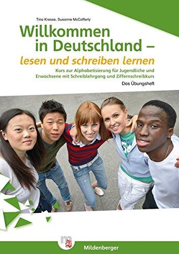 Willkommen in Deutschland – lesen und schreiben lernen für Jugendliche, Alphabetisierungskurs: Kurs zur Alphabetisierung für Jugendliche und Erwachsene mit Schreiblehrgang und Ziffernschreibkurs