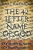 The 42 Letter Name of God: The Mystical Name of Manifestation: Volume 6 (Sacred Names)