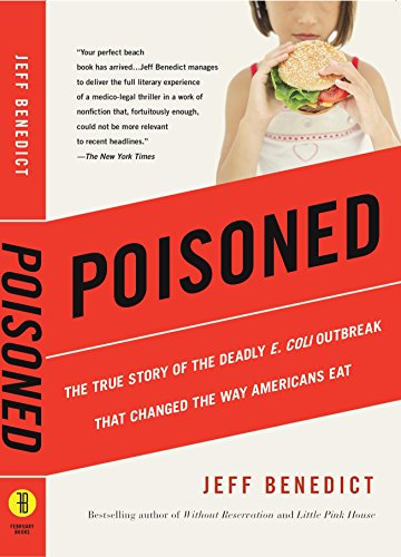 Poisoned: The True Story of the Deadly E. Coli Outbreak That Changed the Way Americans Eat (English Edition)