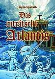 Das enträtselte Atlantis - Jürgen Spanuth