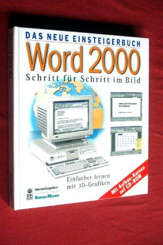 Das neue Einsteigerbuch Word 2000 - Schritt für Schritt im Bild. Einfacher lernen mit 3D-Grafiken